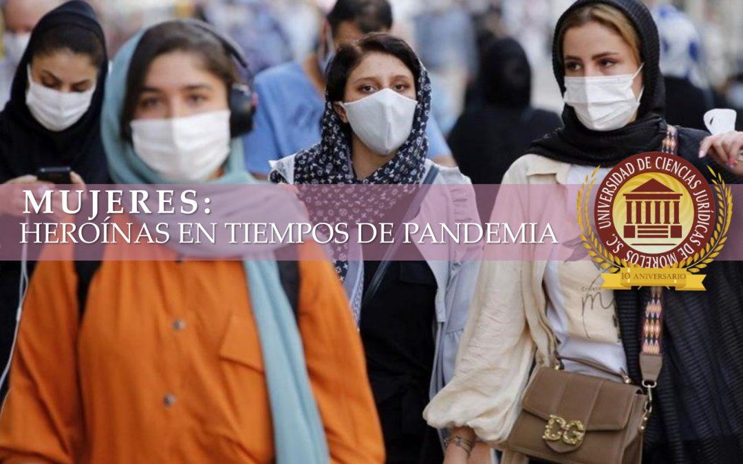 MUJERES: HEROÍNAS EN TIEMPOS DE PANDEMÍA
