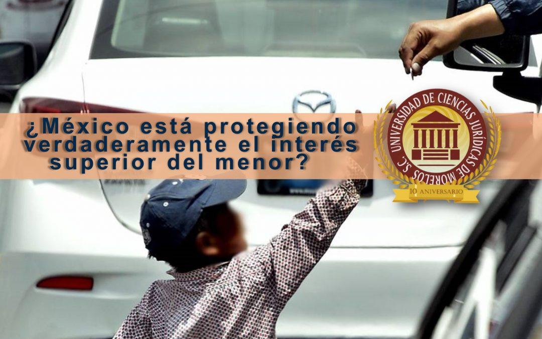 ¿México si está protegiendo verdaderamente el interés superior del menor?